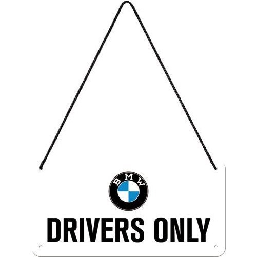 Hanging sign  BMW Drivers Only